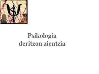 Psikologia deritzon zientzia