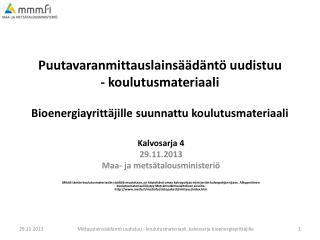 Kalvosarja 4 29.11.2013 Maa- ja metsätalousministeriö