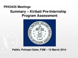 PIHOA55 Meetings Summary – Kiribati Pre-Internship  Program Assessment