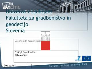 Univerza v Ljubljani Fakulteta za gradbeništvo in geodezijo Slovenia