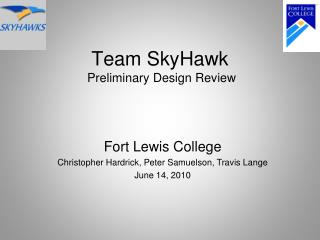 Team SkyHawk  Preliminary Design Review