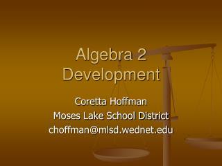 Algebra 2 Development