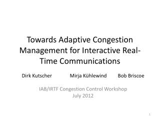 Towards Adaptive Congestion Management for Interactive Real-Time Communications