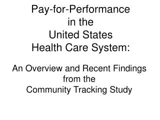 Pay-for-Performance  in the  United States  Health Care System: