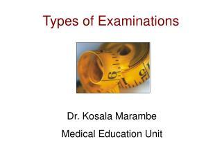 Types of Examinations