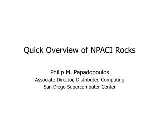 Quick Overview of NPACI Rocks