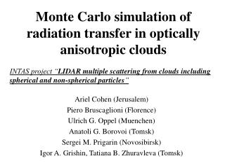 Monte Carlo simulation of radiation transfer in optically anisotropic clouds