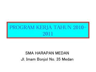 PROGRAM KERJA TAHUN 2010-2011