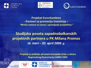 Projekat je podržan od strane Evropske Unije u okviru Regionalnog finansiranja CARDS 2005