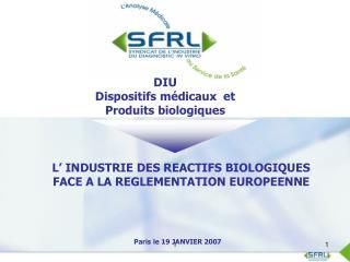 L' INDUSTRIE DES REACTIFS BIOLOGIQUES FACE A LA REGLEMENTATION EUROPEENNE