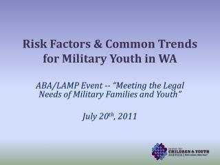 Risk Factors & Common Trends for Military Youth in WA