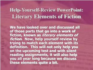 Help-Yourself-Review PowerPoint: Literary Elements of Fiction