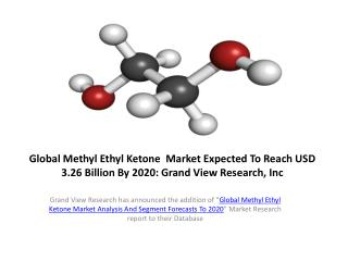 Global Methyl Ethyl Ketone worth USD 3.26 Billion By 2020