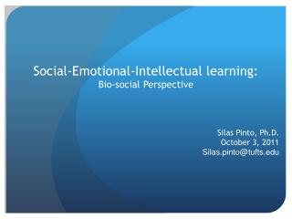 Social-Emotional-Intellectual learning:   Bio-social Perspective
