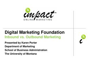 Digital Marketing Foundation  Inbound vs. Outbound Marketing
