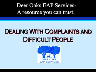 Dealing With Complaints and Difficult People