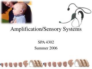 Amplification/Sensory Systems