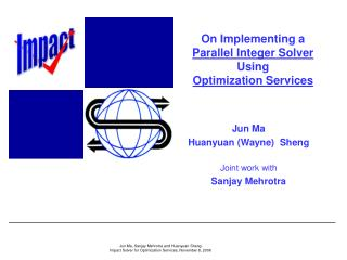 On Implementing a  Parallel Integer Solver  Using  Optimization Services