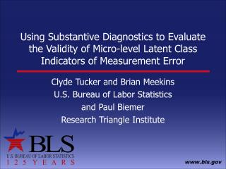 Clyde Tucker and Brian Meekins U.S. Bureau of Labor Statistics and Paul Biemer