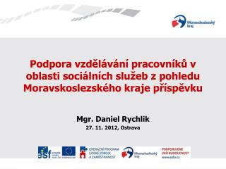Mgr. Daniel Rychlik 27. 11. 2012, Ostrava