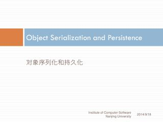 Object Serialization and Persistence