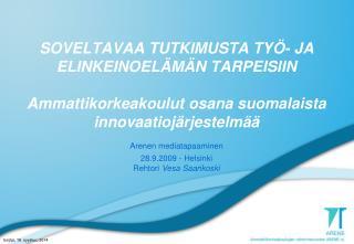 Arenen mediatapaaminen 28.9.2009 - Helsinki Rehtori  Vesa Saarikoski