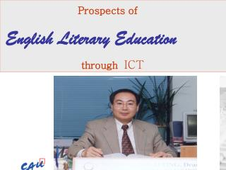 Prospects of  English Literary Education                         through  ICT