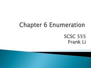 Chapter 6 Enumeration