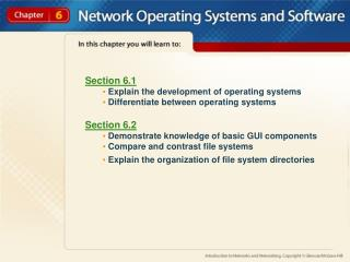 Section 6.1  Explain the development of operating systems  Differentiate between operating systems