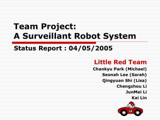 Team Project: A Surveillant Robot System