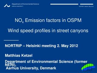 NO x  Emission factors in OSPM Wind speed profiles in street canyons