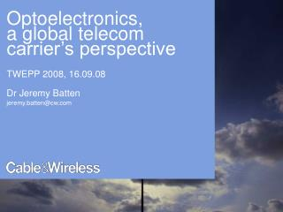 Optoelectronics,  a global telecom carrier's perspective