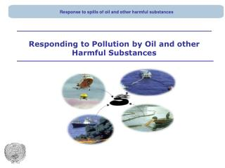 Responding to Pollution by Oil and other Harmful Substances