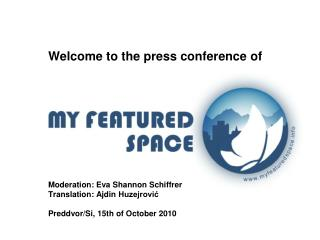 Welcome  to the  press  conference of