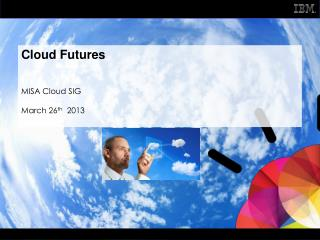 Cloud Futures MISA Cloud SIG  March 26 th   2013