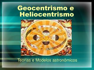 Geocentrismo e Heliocentrismo