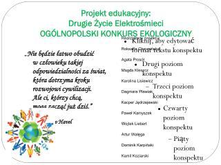 Projekt edukacyjny:  Drugie Życie Elektrośmieci OGÓLNOPOLSKI KONKURS EKOLOGICZNY
