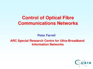 Control of Optical Fibre Communications Networks