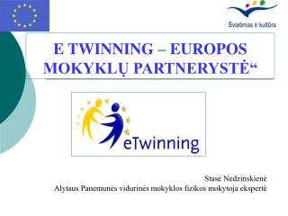 "E TWINNING  –  EUROPOS MOKYKLŲ PARTNERYSTĖ"""