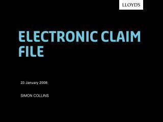 Electronic claim file