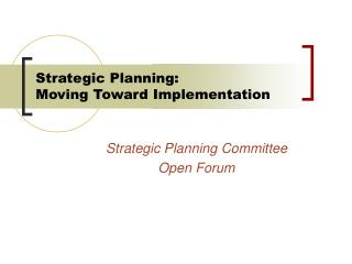 Strategic Planning: Moving Toward Implementation