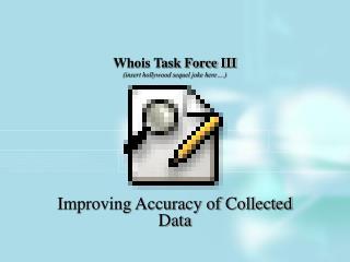 Whois Task Force III (insert hollywood sequel joke here….)