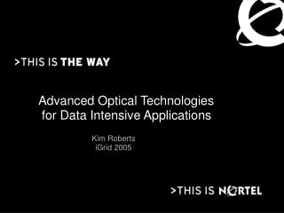 Advanced Optical Technologies  for Data Intensive Applications