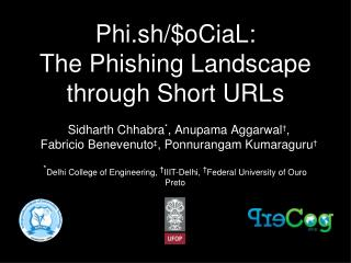 Phi.sh/$oCiaL:  The Phishing Landscape through Short URLs