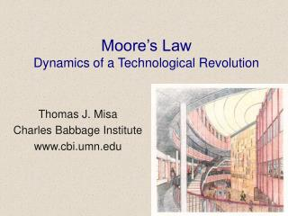 Moore s Law Dynamics of a Technological Revolution