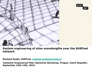 System engineering of alien wavelengths over the SURFnet network