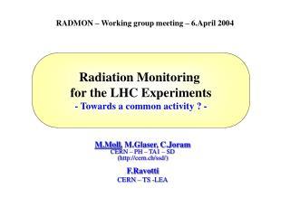 M.Moll , M.Glaser, C.Joram CERN – PH – TA1 – SD (cern.ch/ssd/) F.Ravotti CERN – TS -LEA