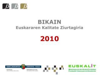 BIKAIN Euskararen Kalitate Ziurtagiria 2010