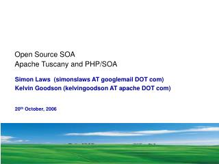 Open Source SOA  Apache Tuscany and PHP/SOA
