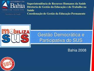 Gestão Democrática e Participativa do SUS
